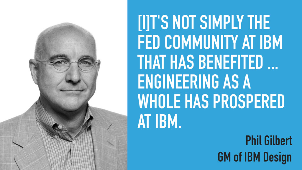 [I]T'S NOT SIMPLY THE FED COMMUNITY AT IBM THAT...