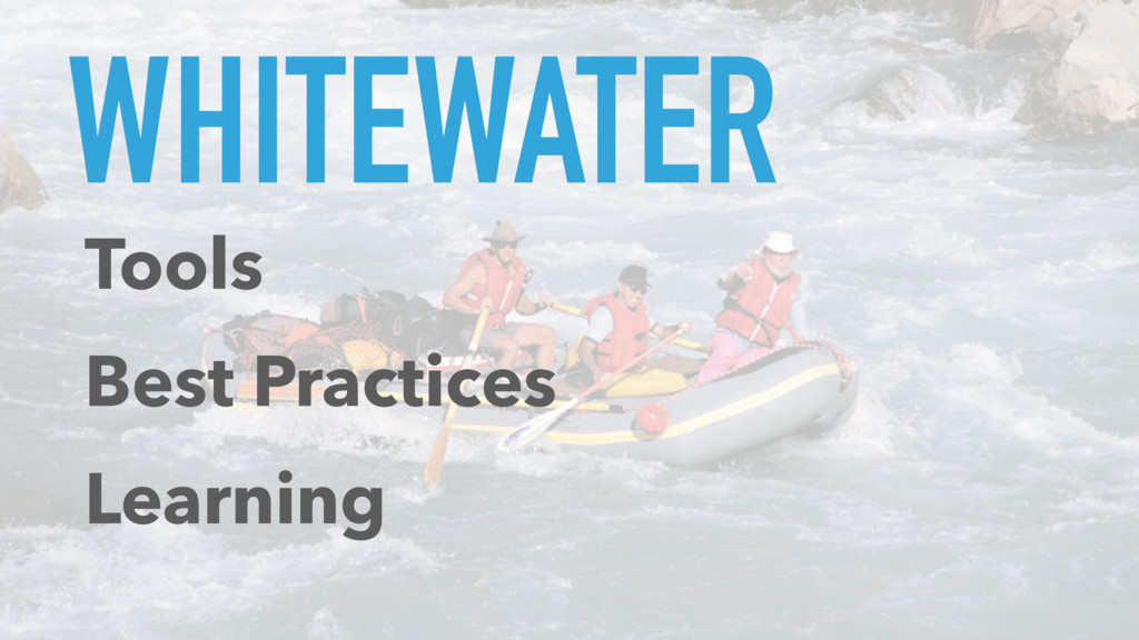WHITEWATER Tools Best Practices Learning
