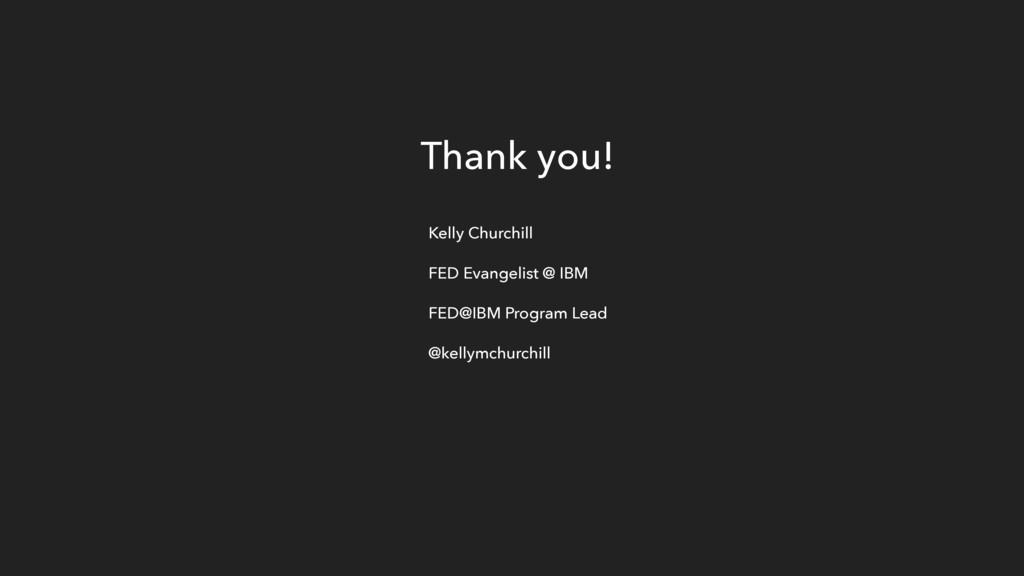 Kelly Churchill FED Evangelist @ IBM FED@IBM Pr...