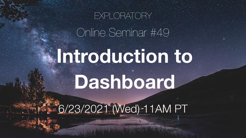 EXPLORATORY Online Seminar #49 6/23/2021 (Wed) ...