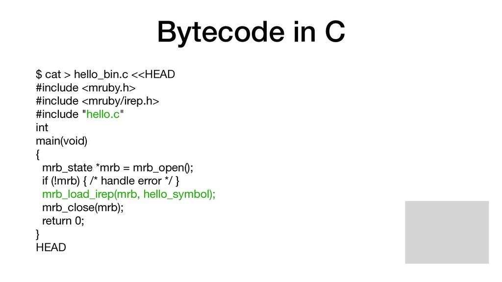 Bytecode in C $ cat > hello_bin.c <<HEAD  #incl...
