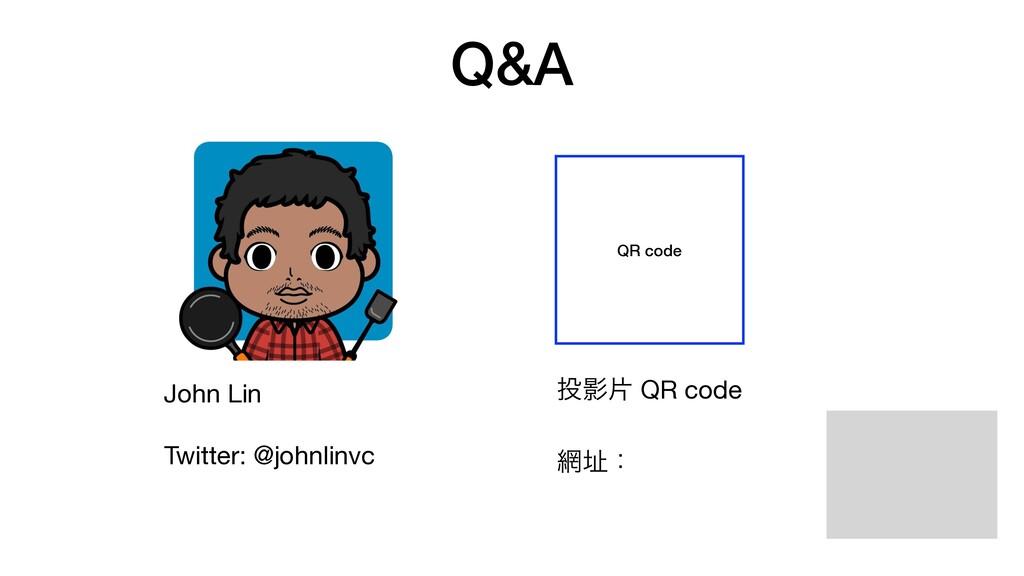Q&A QR code John Lin  Twitter: @johnlinvc Өย Q...