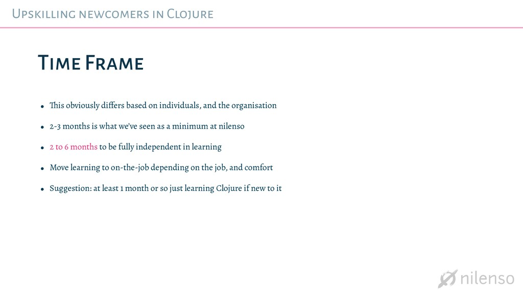 Upskilling newcomers in Clojure • Th is obvious...