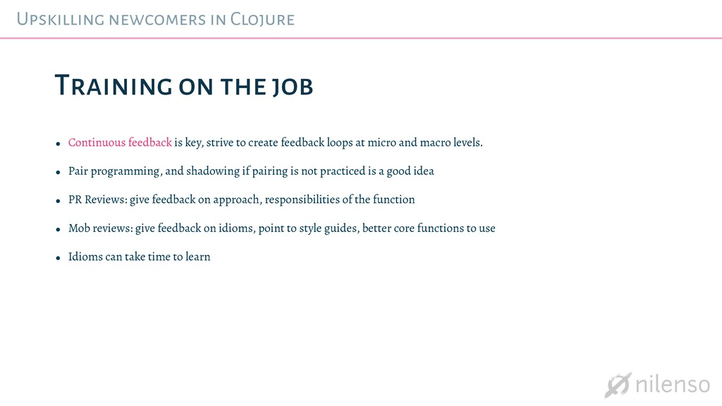 Upskilling newcomers in Clojure • Continuous fe...