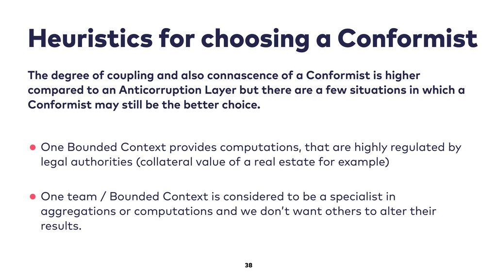 38 Heuristics for choosing a Conformist The deg...