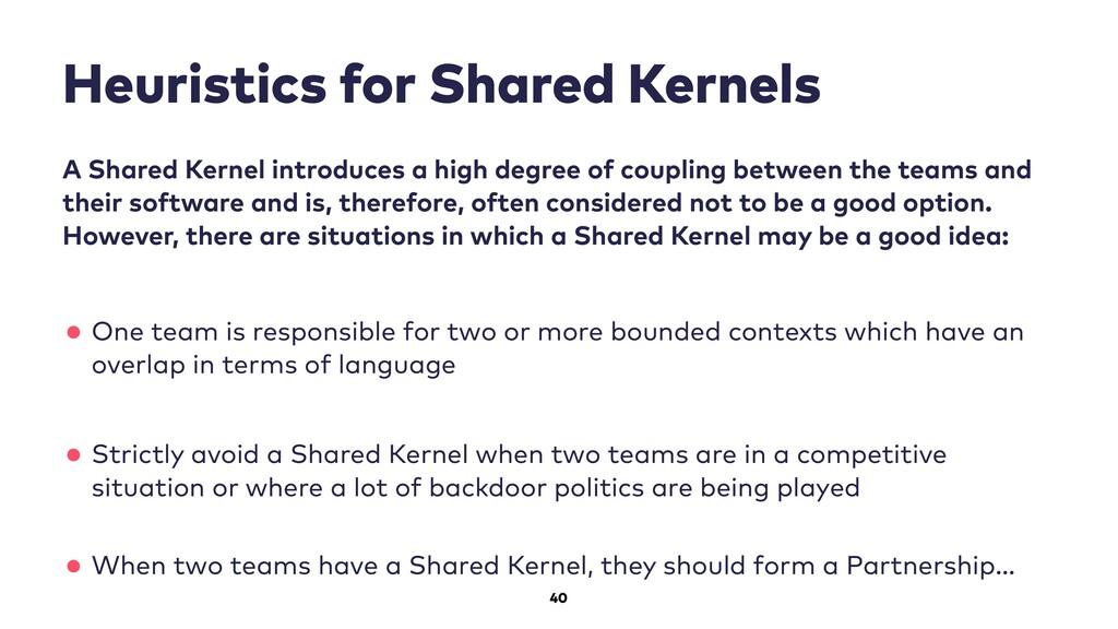 40 Heuristics for Shared Kernels A Shared Kerne...