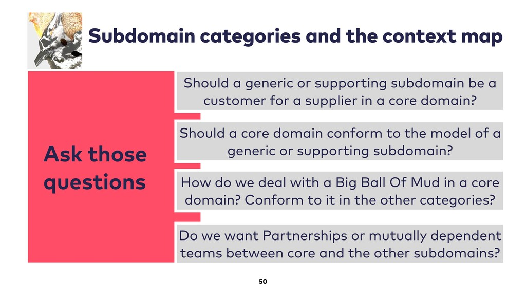 Ask those questions 50 Subdomain categories and...