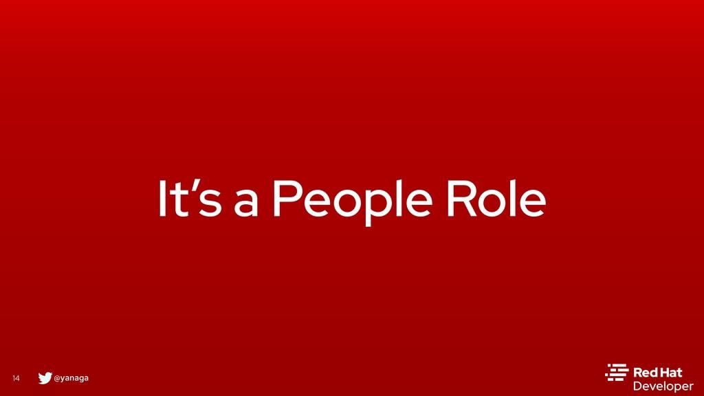 @yanaga 14 It's a People Role
