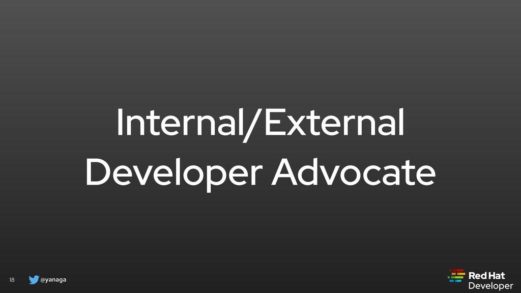 @yanaga 18 Internal/External Developer Advocate