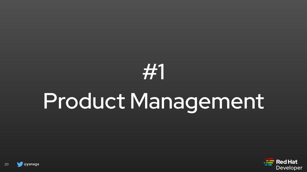 @yanaga 20 #1 Product Management