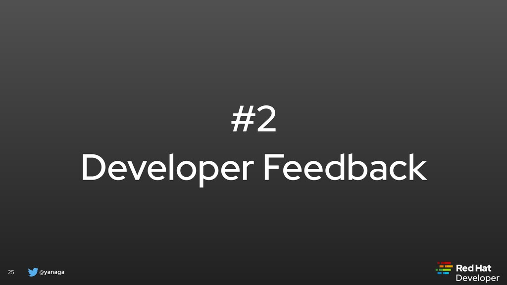 @yanaga 25 #2 Developer Feedback