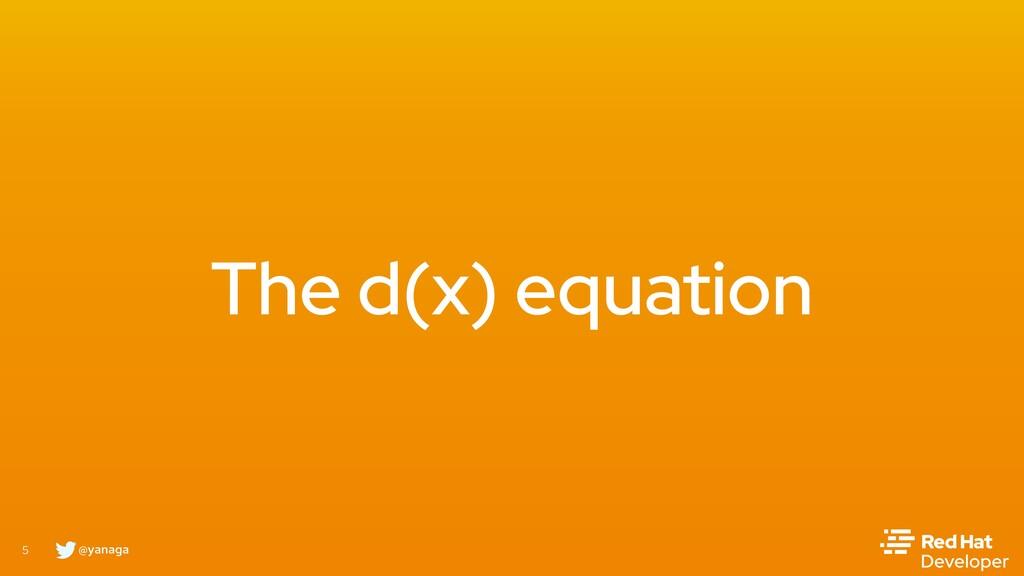 @yanaga 5 The d(x) equation