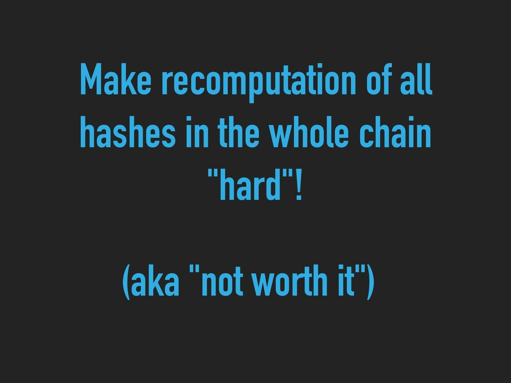 Make recomputation of all hashes in the whole c...