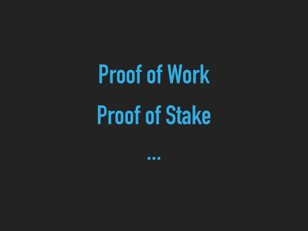 Proof of Work Proof of Stake ...