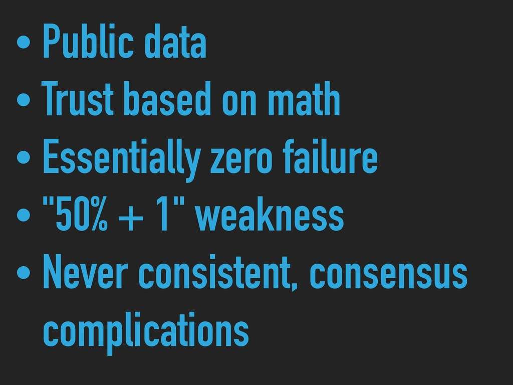 • Public data • Trust based on math • Essential...