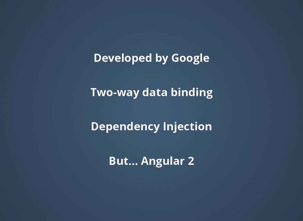 Developed by Google Developed by Google Two-way...