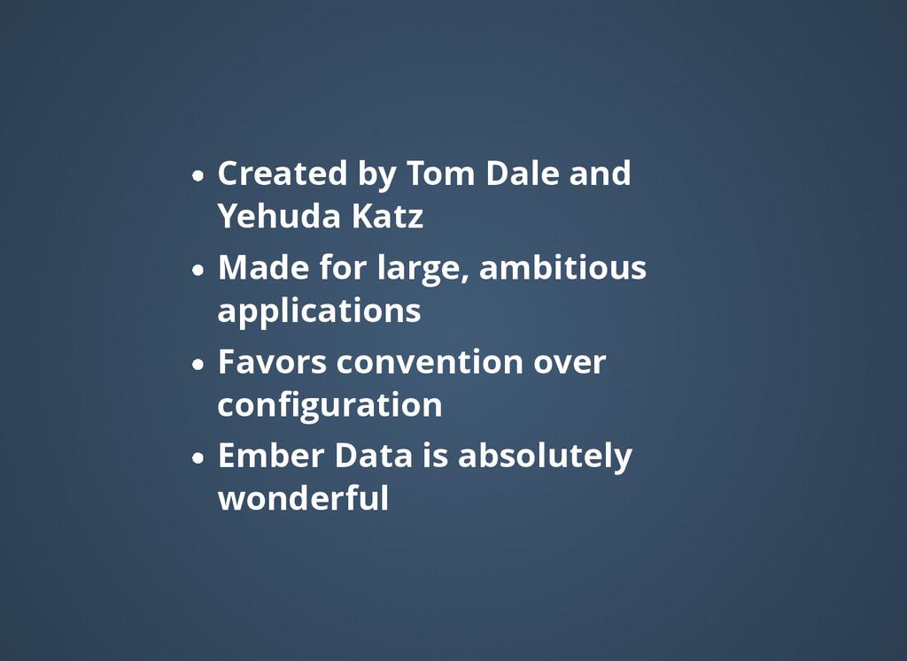 Created by Tom Dale and Created by Tom Dale and...