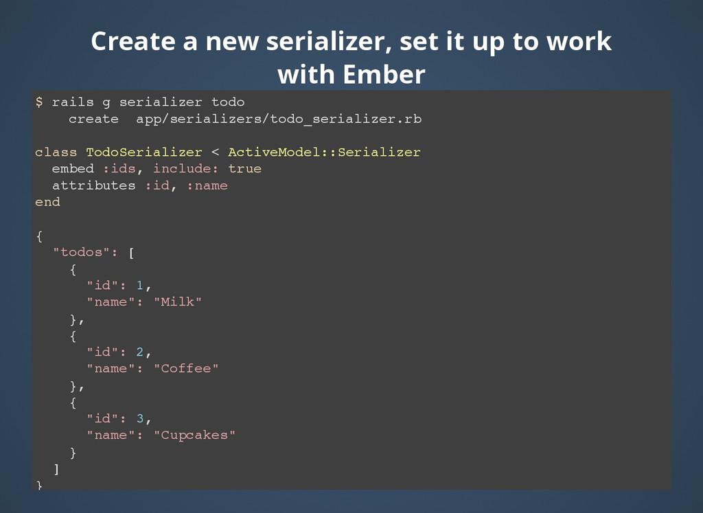 $ rails g serializer todo create app/serializer...