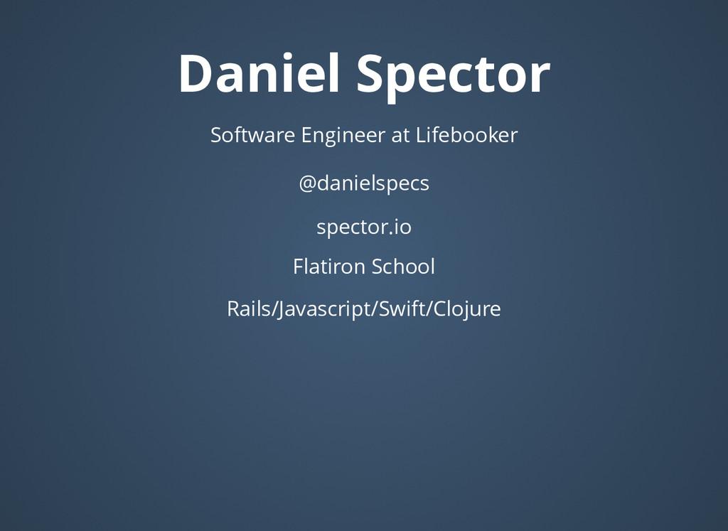 Daniel Spector Daniel Spector Software Engineer...