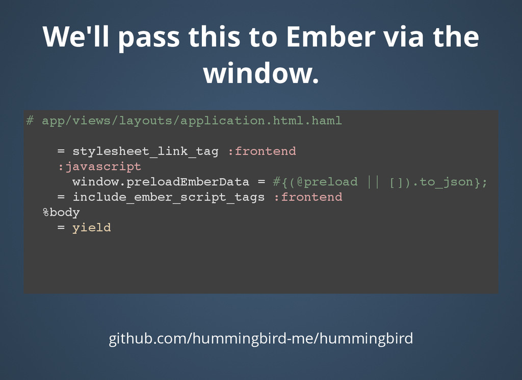 We'll pass this to Ember via the We'll pass thi...