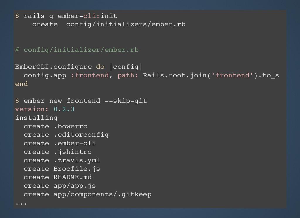 $ rails g ember-cli:init create config/initiali...