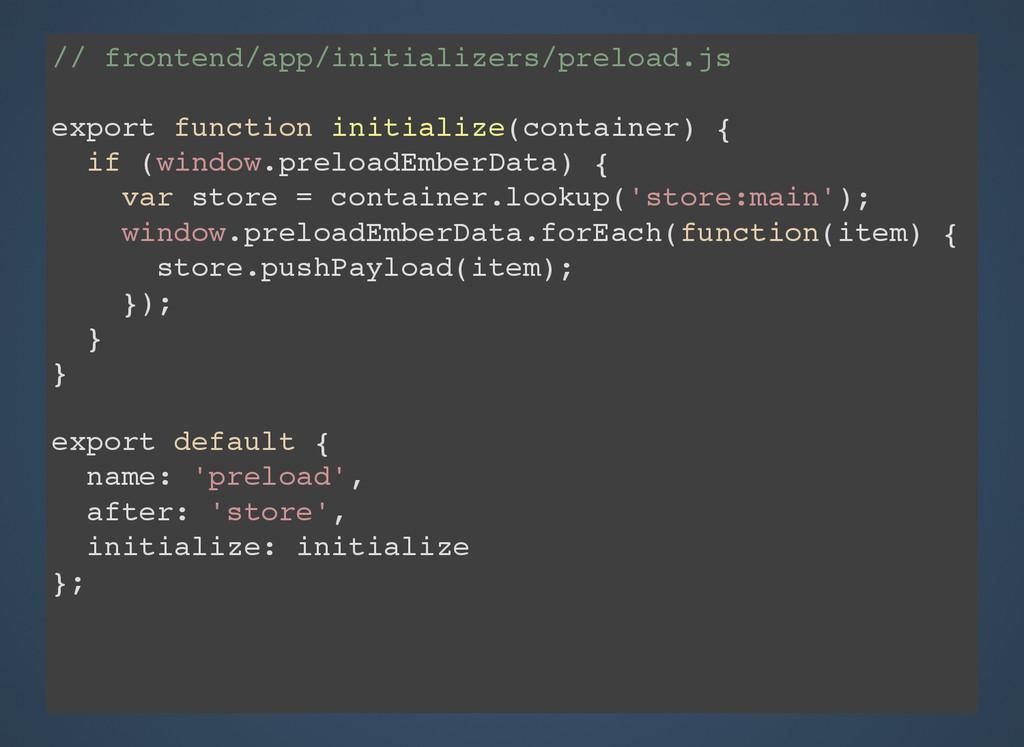 // frontend/app/initializers/preload.js export ...