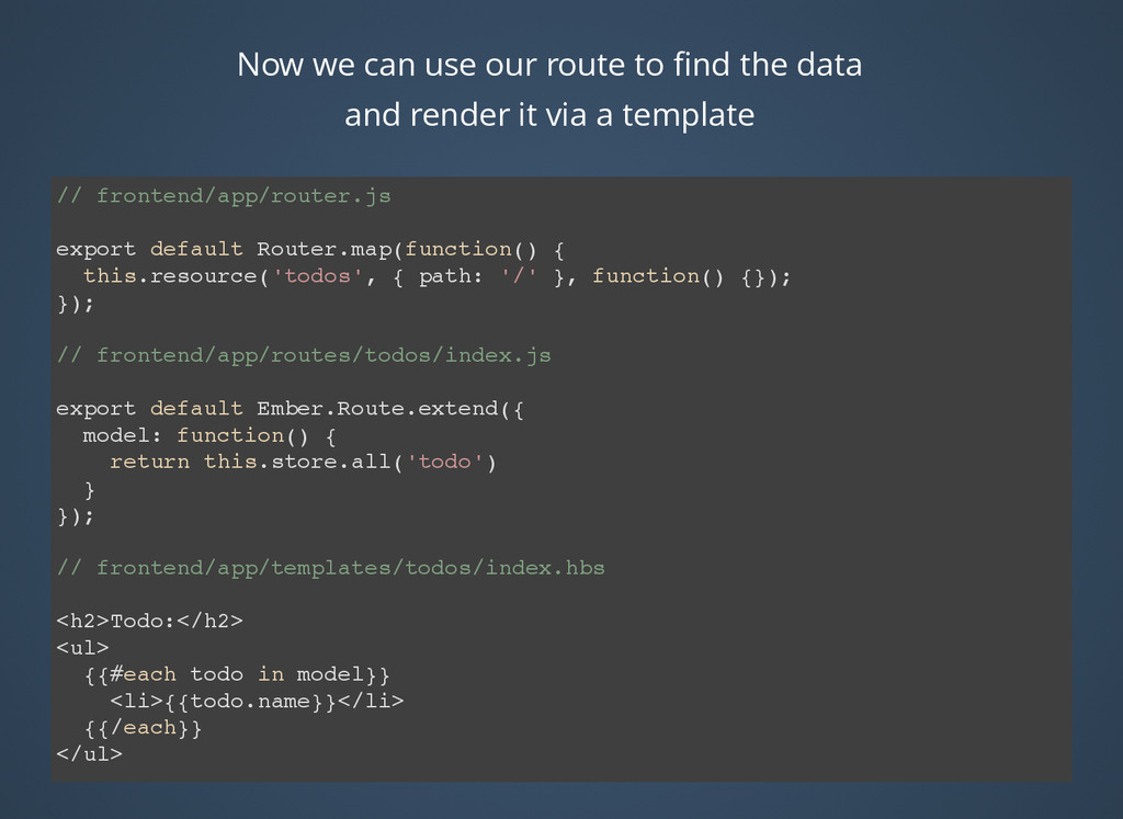 Now we can use our route to find the data and re...