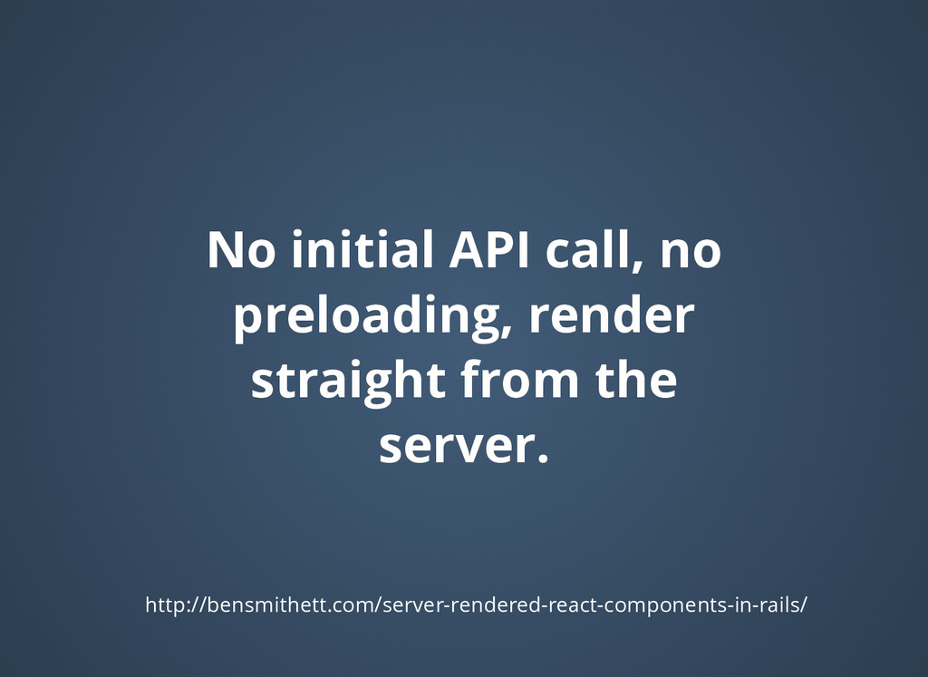 No initial API call, no No initial API call, no...