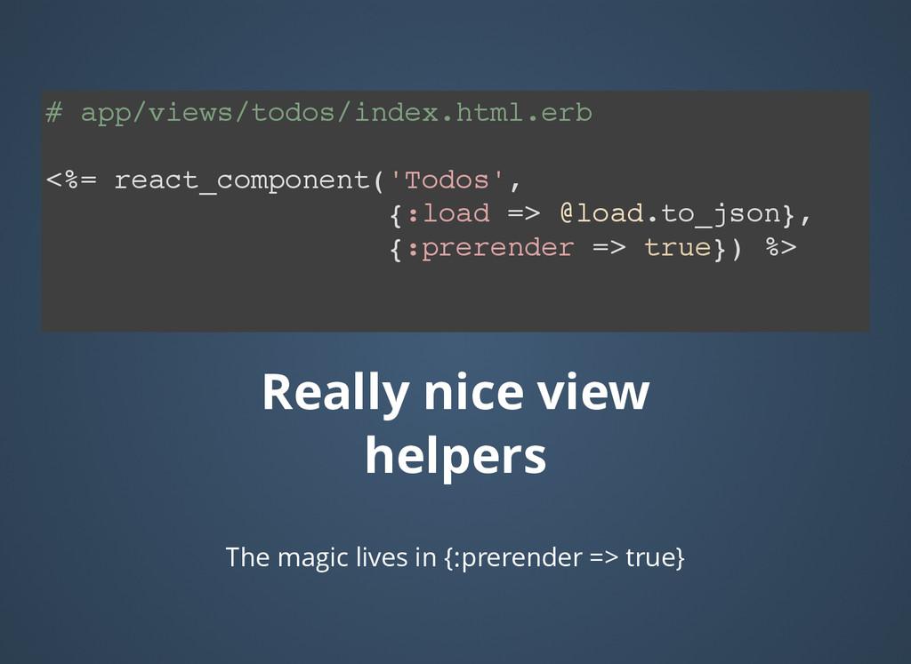 # app/views/todos/index.html.erb <%= react_comp...