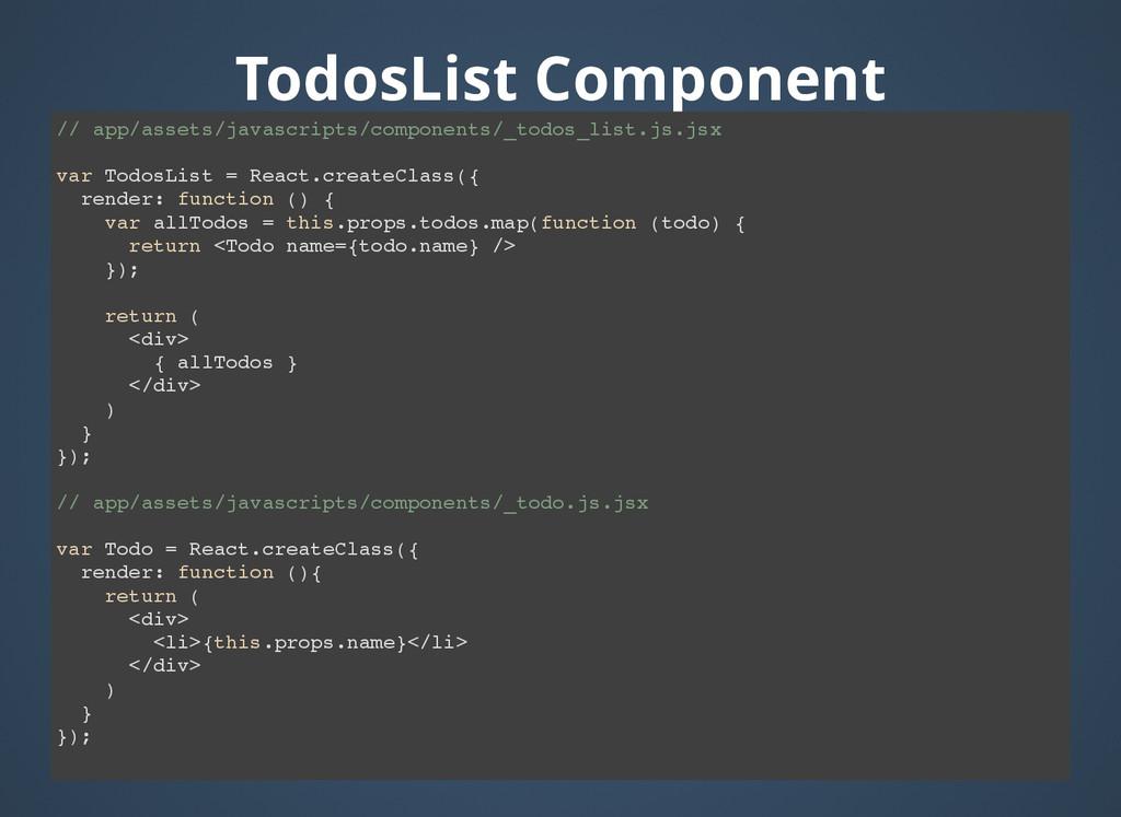 TodosList Component TodosList Component // app/...