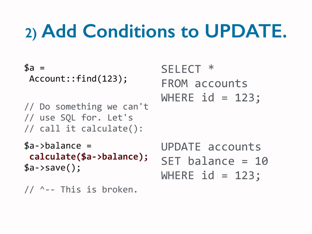 2) Add Conditions to UPDATE. SELECT	