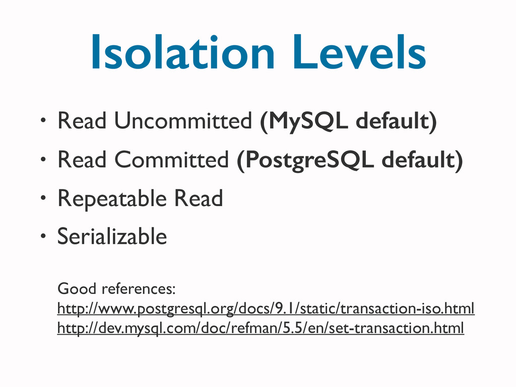 • Read Uncommitted (MySQL default)	 