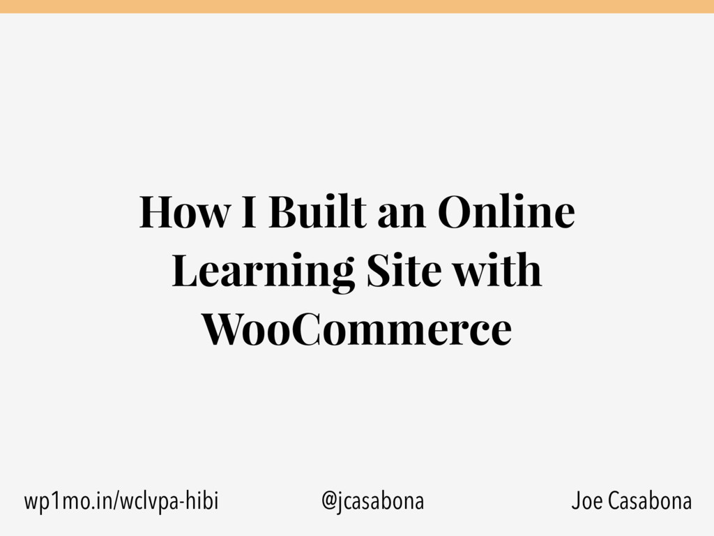 How I Built an Online Learning Site with WooCom...