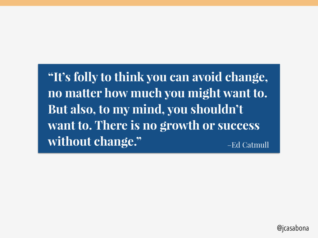 "@jcasabona –Ed Catmull ""It's folly to think you..."