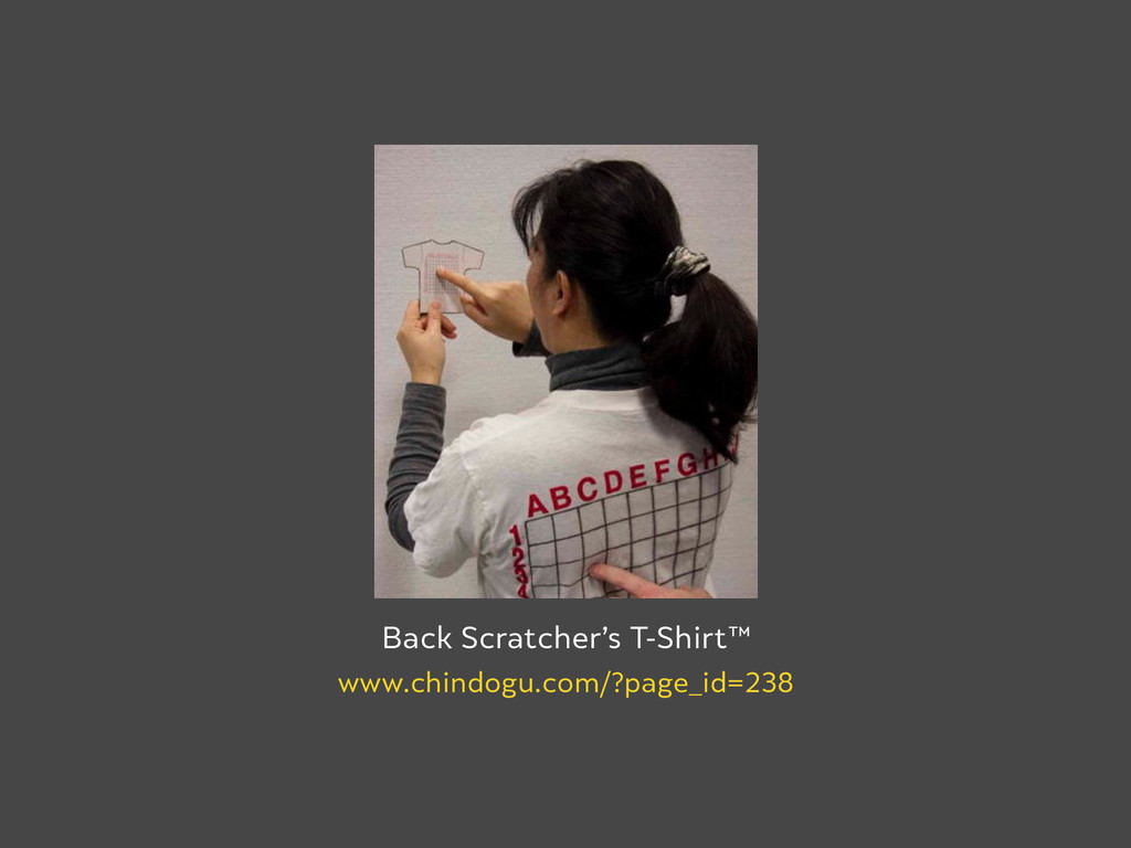Back Scratcher's T-Shirt™ www.chindogu.com/?pag...