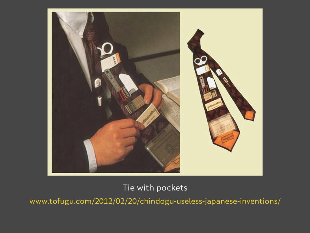 Tie with pockets www.tofugu.com/2012/02/20/chin...