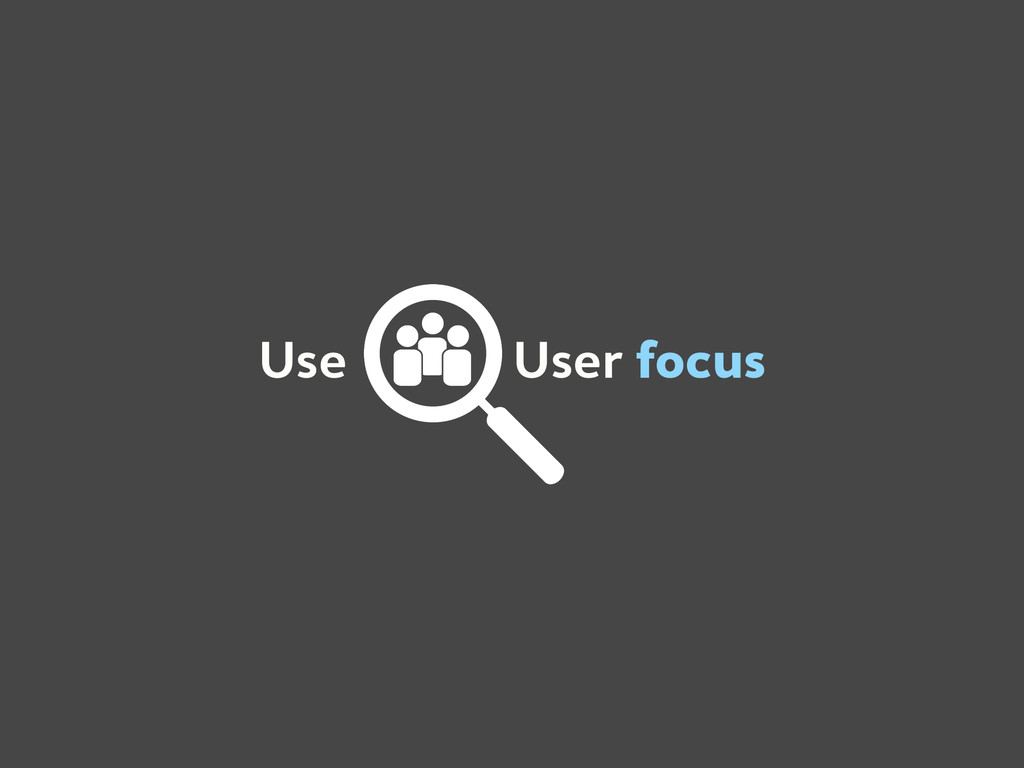 Use User focus