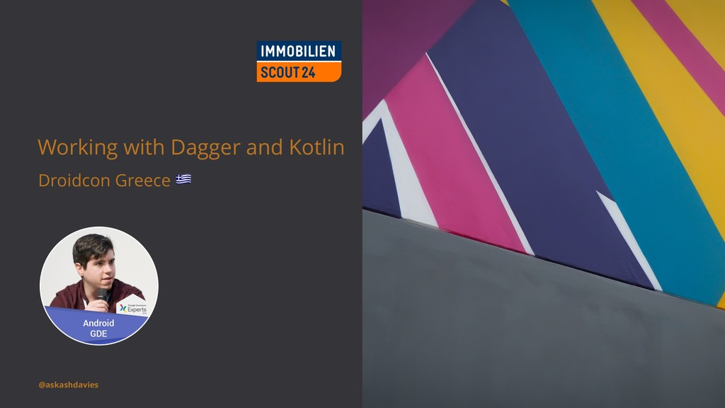 Working with Dagger and Kotlin Droidcon Greece ...