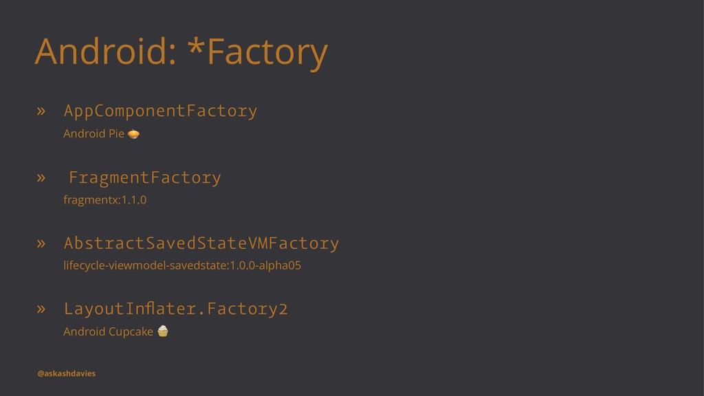 Android: *Factory » AppComponentFactory Android...