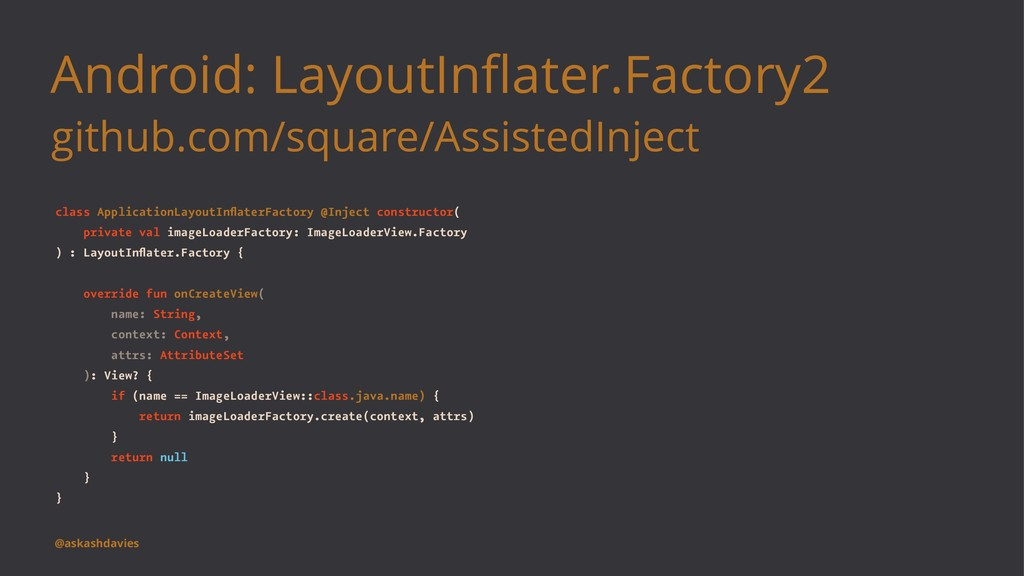 Android: LayoutInflater.Factory2 github.com/squa...