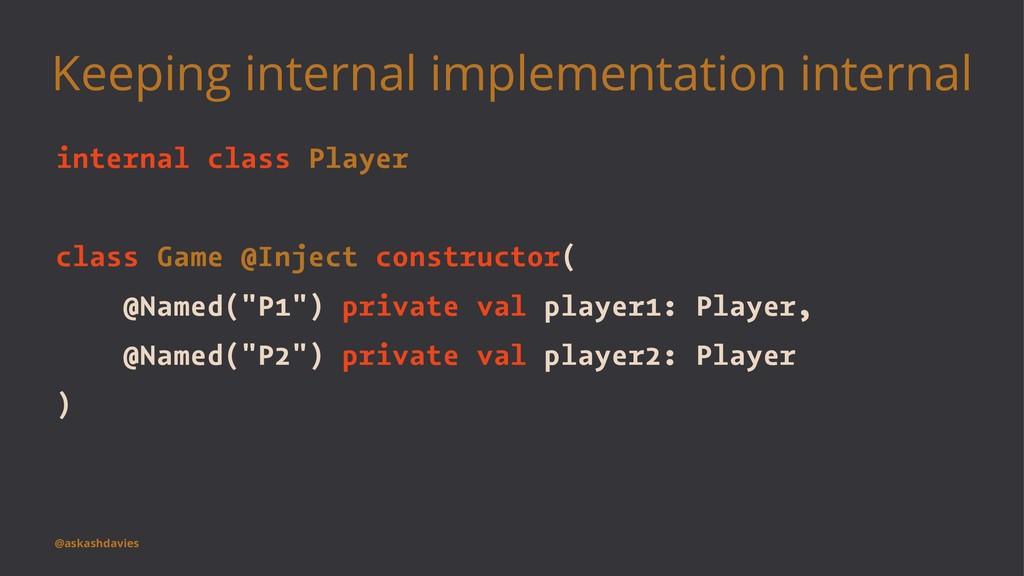 Keeping internal implementation internal intern...