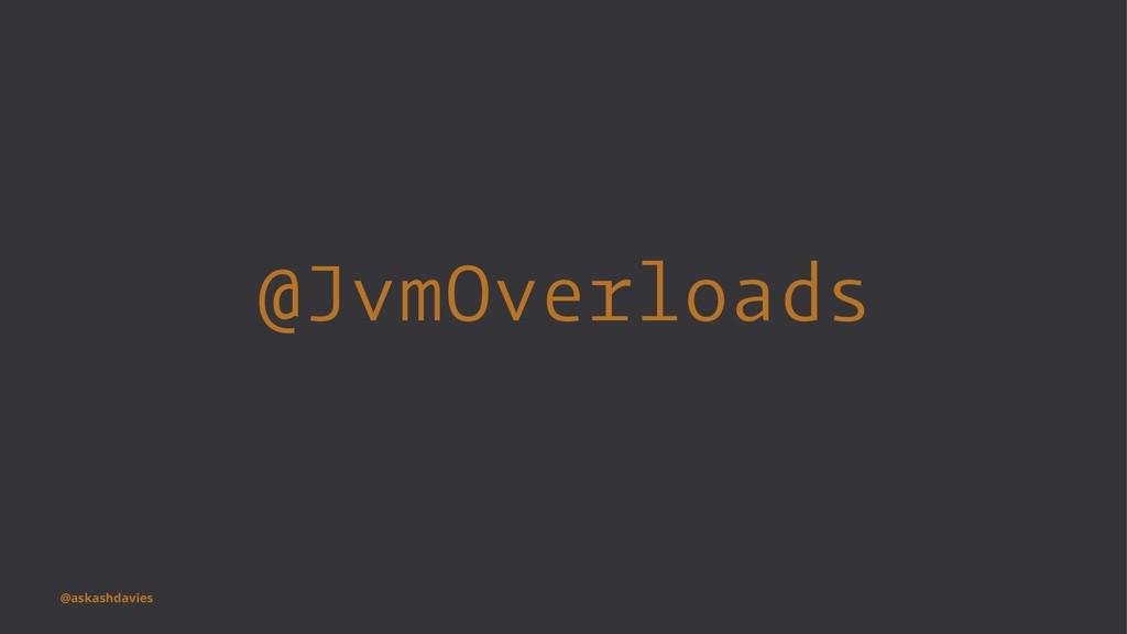 @JvmOverloads @askashdavies