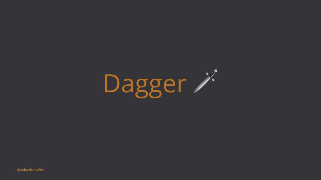 Dagger @askashdavies