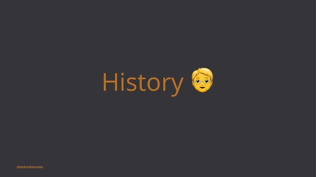 History @askashdavies
