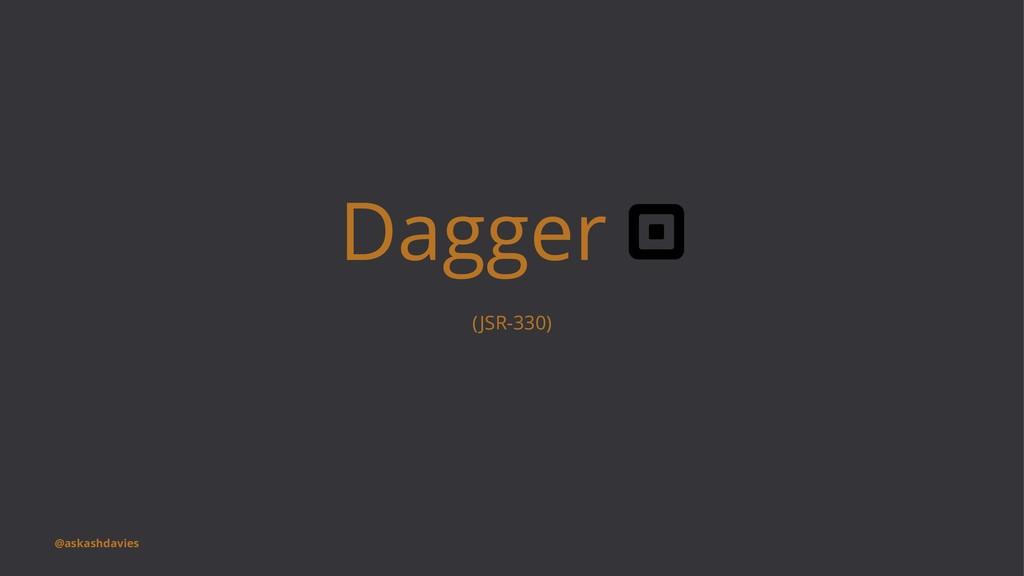 Dagger (JSR-330) @askashdavies