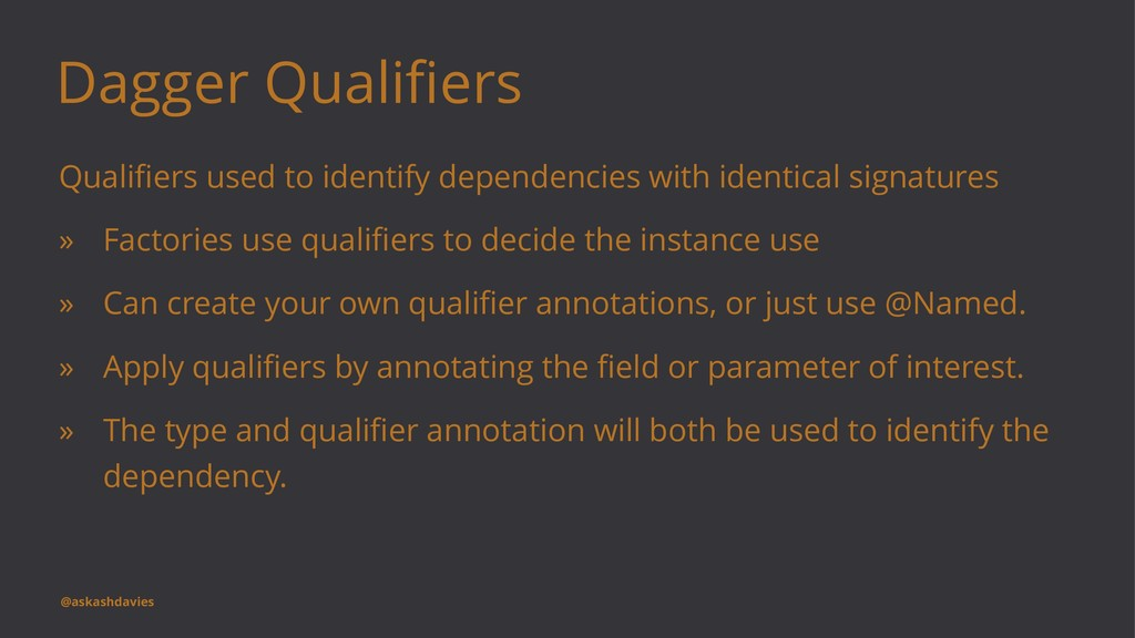 Dagger Qualifiers Qualifiers used to identify dep...