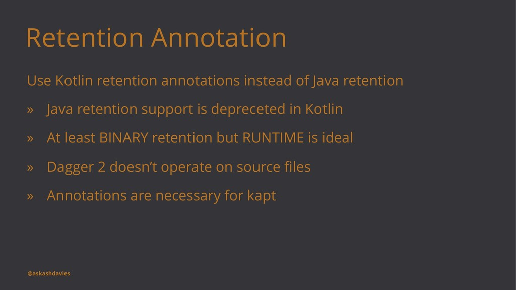 Retention Annotation Use Kotlin retention annot...