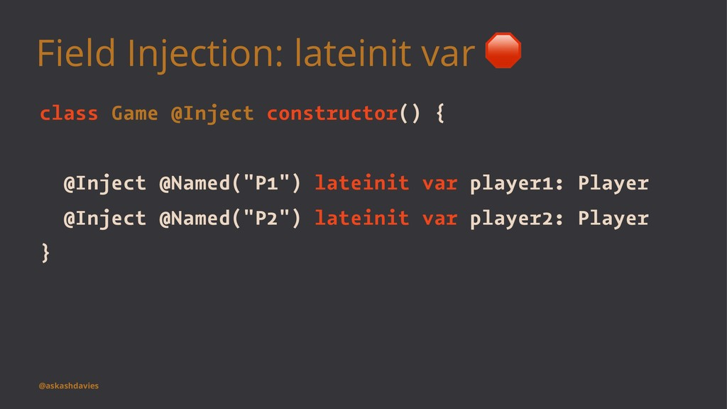 Field Injection: lateinit var class Game @Injec...