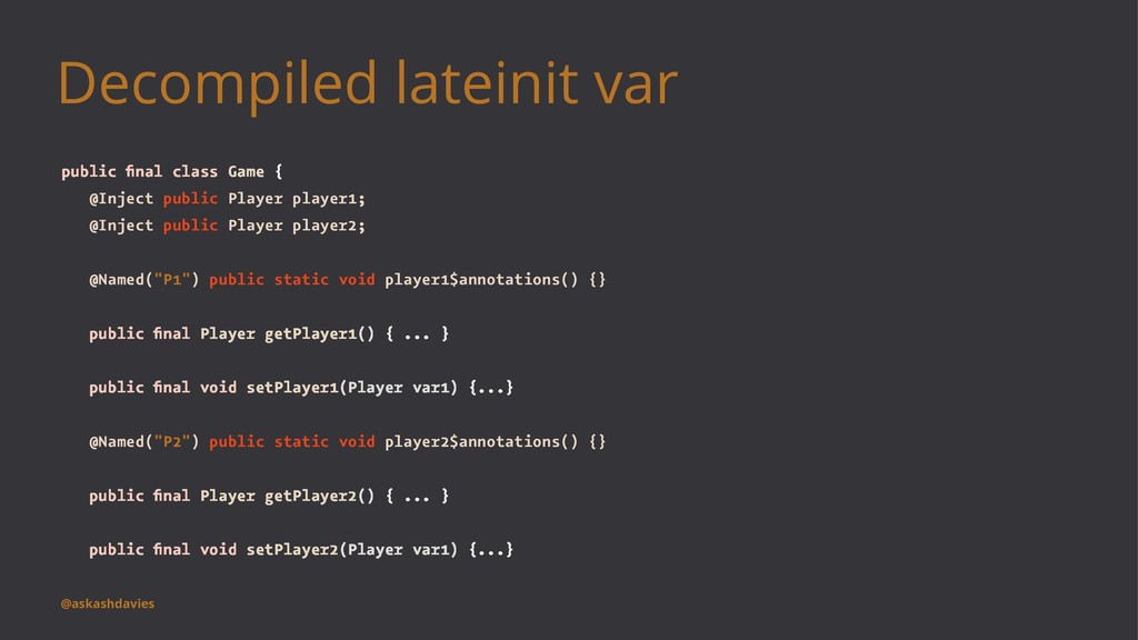 Decompiled lateinit var public final class Game ...