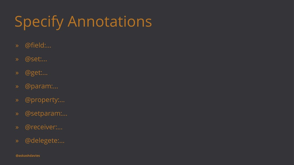 Specify Annotations » @field:... » @set:... » @g...